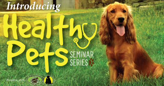 042016_Healthy-Pets-Seminar-Series_525x275